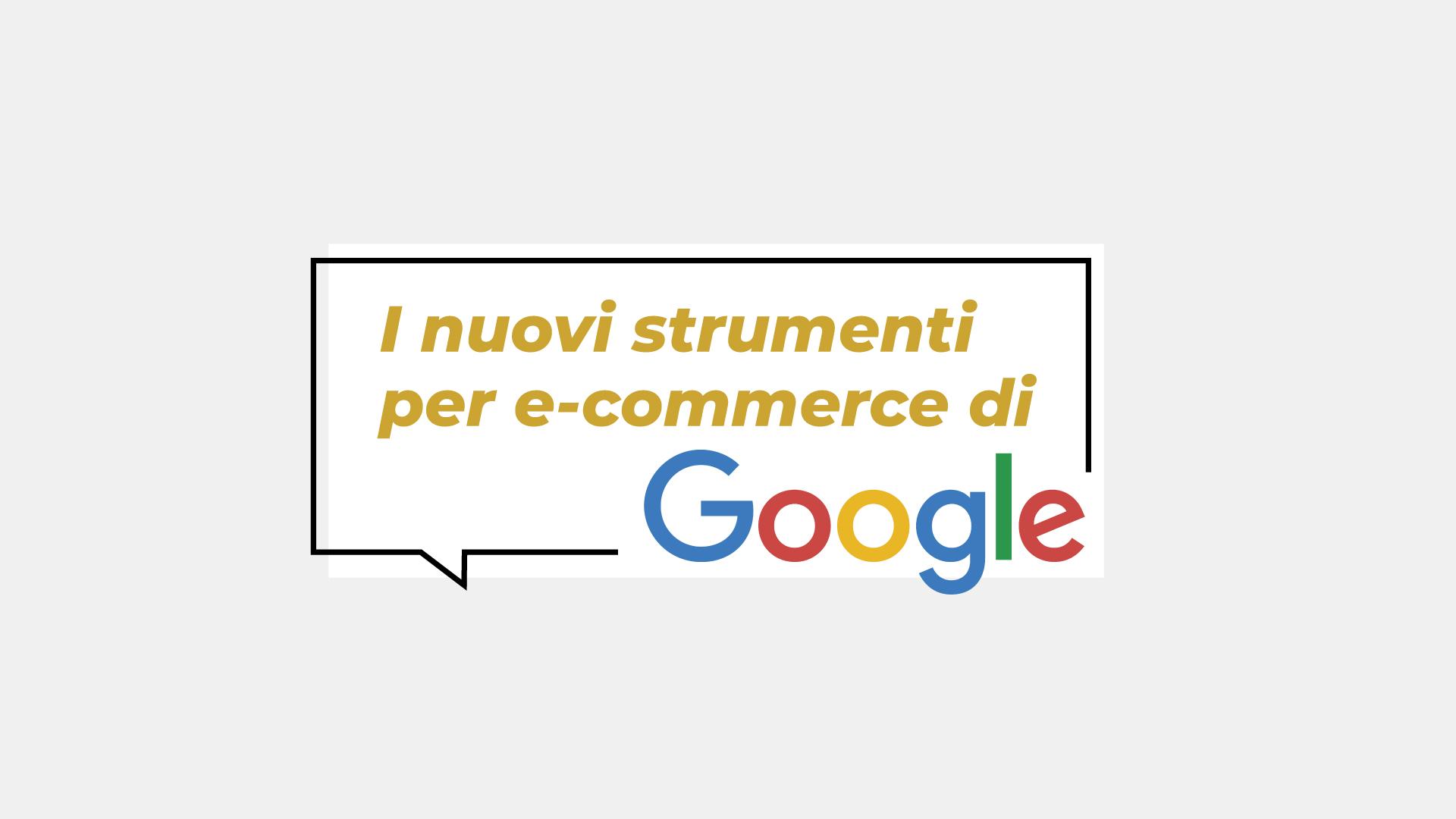 Google, i nuovi strumenti per gli e-commerce
