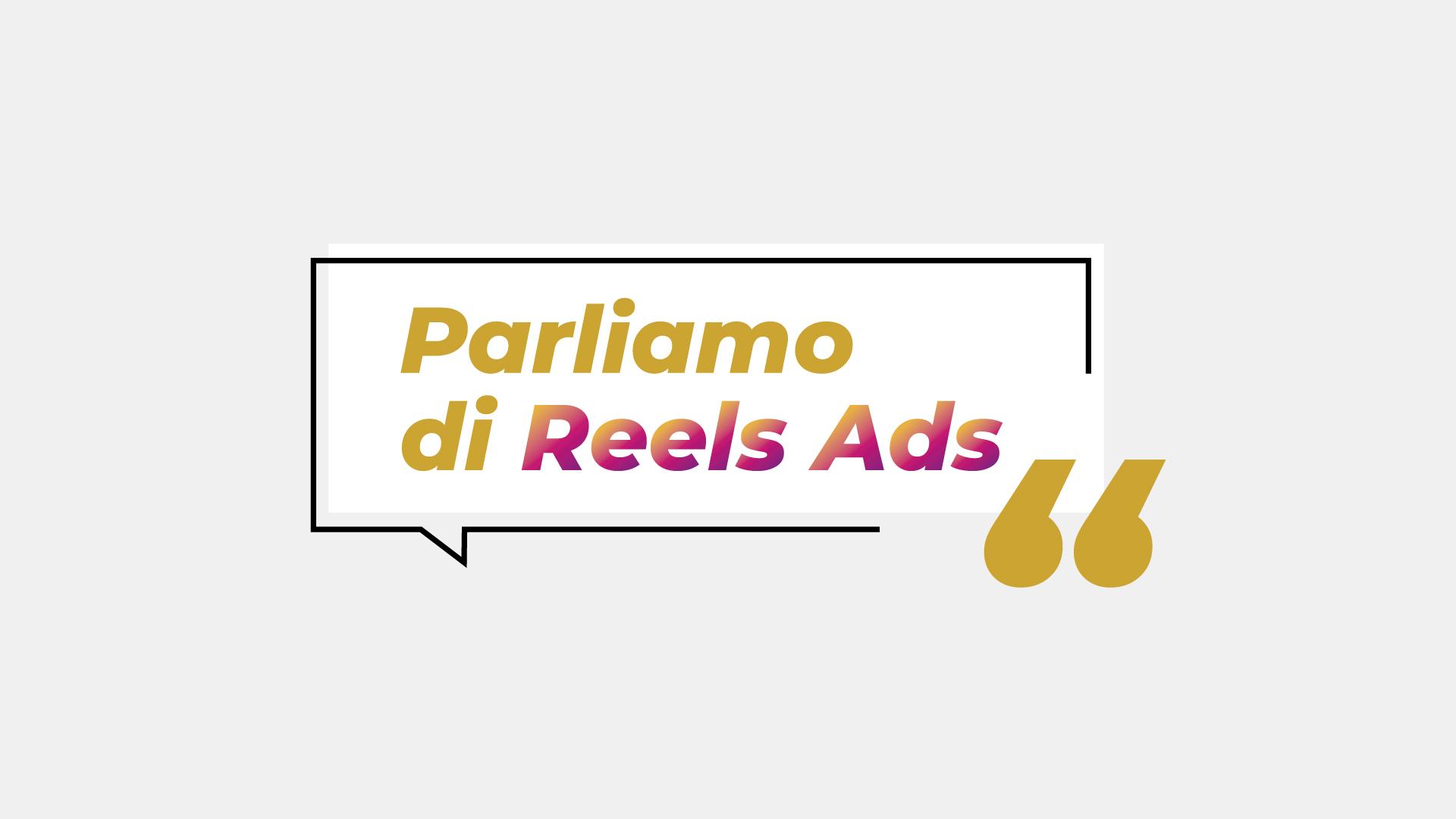 Reels Ads: cosa sapere sulla novità di Instagram e come sfruttarla per il marketing online
