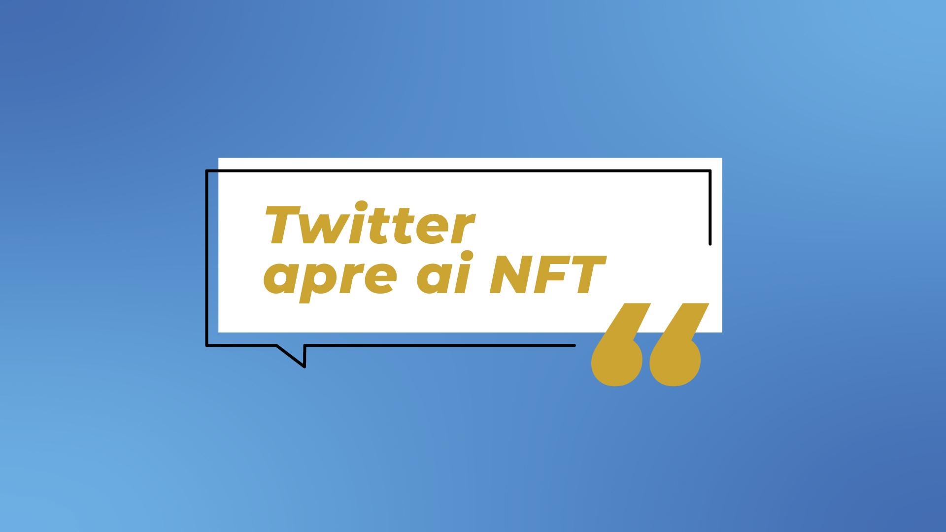 Twitter apre ai NFT (Non Fungible Token): la grande novità per i creator